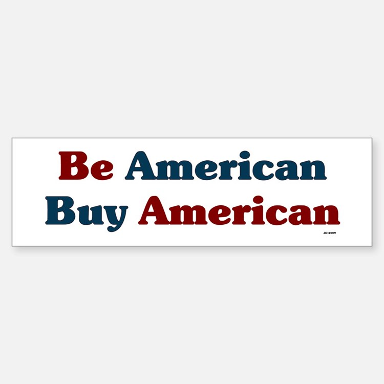 Buy American! Bumper Bumper Sticker