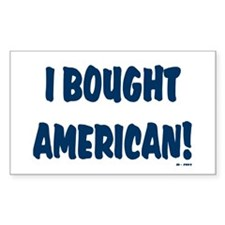 I Bought American! Decal