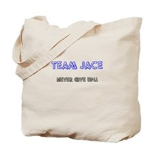 Team Jace - never give up Tote Bag