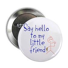 """Say hello... 2.25"""" Button"""