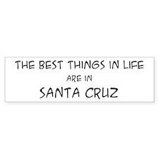 Best Things in Life: Santa Cr Bumper Bumper Sticker