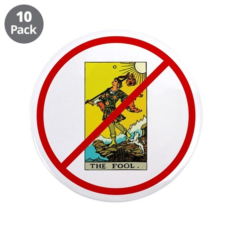 """No Fools! 3.5"""" Button (10 pack)"""