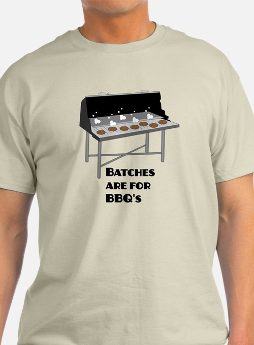 Batches are for Barbecues - T-Shirt