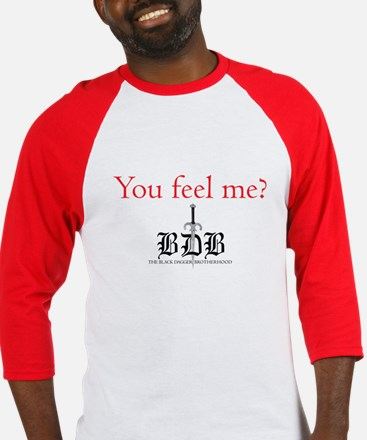 You Feel Me? Baseball Jersey