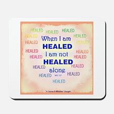 ACIM-When I Am Healed Mousepad