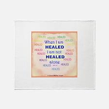 ACIM-When I Am Healed Throw Blanket