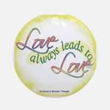 ACIM-Love Always Leads to Love Ornament (Round)