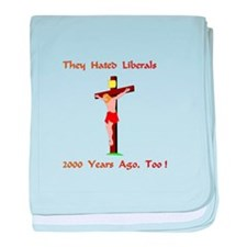 They Hated Liberals Gifts baby blanket