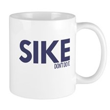 Sike Don't Do It Mug
