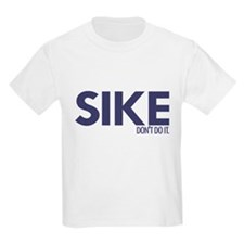 Sike Don't Do It T-Shirt