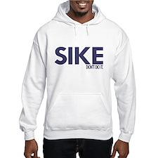 Sike Don't Do It Hoodie Sweatshirt