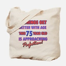 Funny 75th Birthdy designs Tote Bag