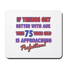 Funny 75th Birthdy designs Mousepad