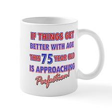 Funny 75th Birthdy designs Small Mug