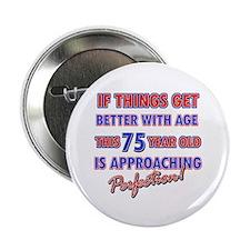 """Funny 75th Birthdy designs 2.25"""" Button"""