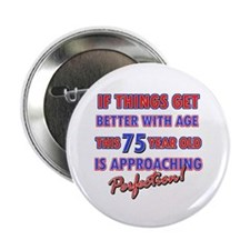 """Funny 75th Birthdy designs 2.25"""" Button (10 pack)"""
