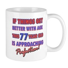 Funny 77th Birthdy designs Mug