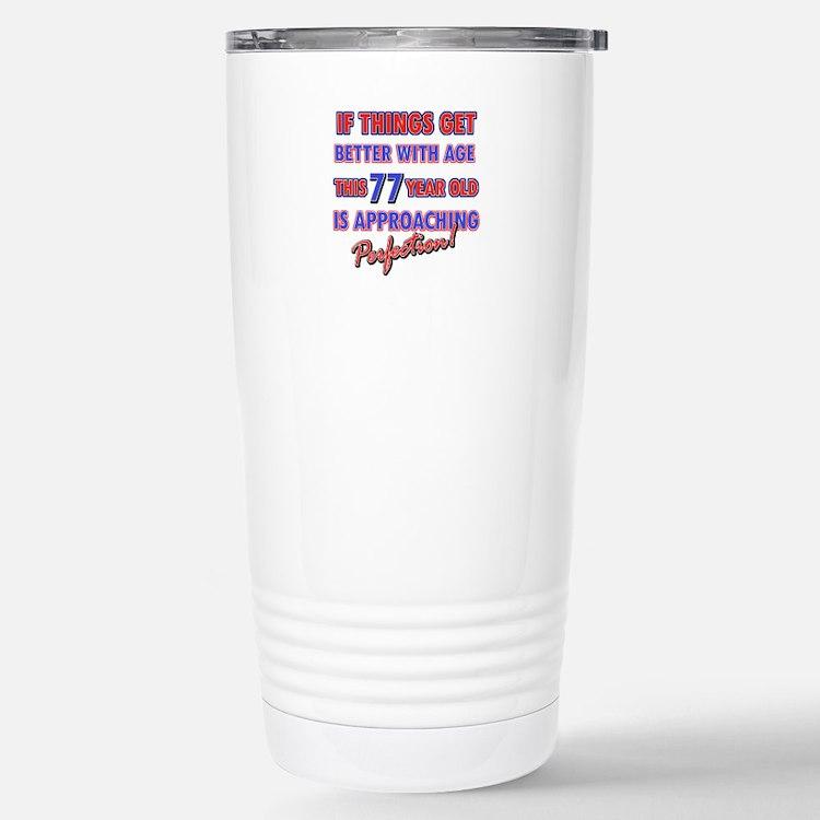 Funny 77th Birthdy designs Travel Mug