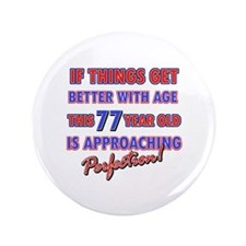 "Funny 77th Birthdy designs 3.5"" Button (100 pack)"
