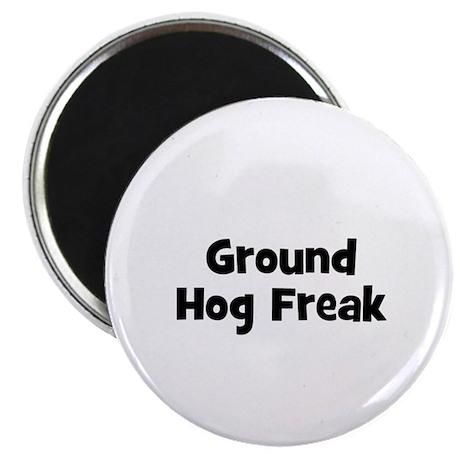 "Ground Hog Freak 2.25"" Magnet (10 pack)"
