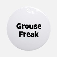 Grouse Freak Ornament (Round)