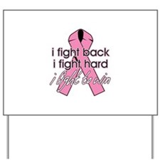 Breast Cancer I Fight Back Yard Sign
