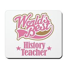 History Teacher Gift Mousepad
