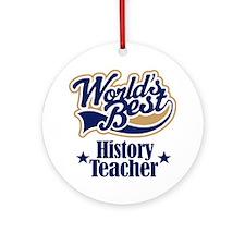History Teacher Gift Ornament (Round)