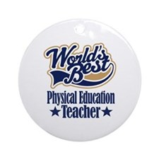 Physical Education Teacher Gift Ornament (Round)