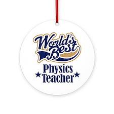 Physics Teacher Gift Ornament (Round)