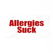 Allergies Suck Aluminum License Plate