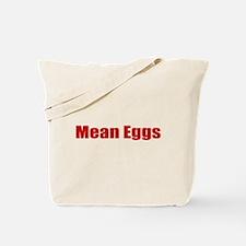 Mean Eggs Tote Bag