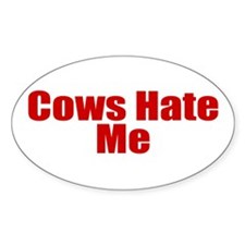 Cows Hate Me Decal