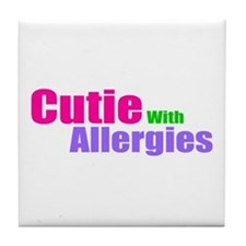 Cutie With Allergies Tile Coaster
