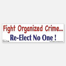 Fight Organized Crime...Re-el Sticker (Bumper)