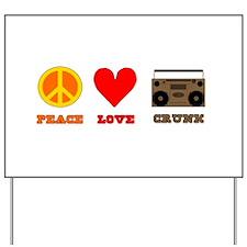 Peace Love Crunk Yard Sign