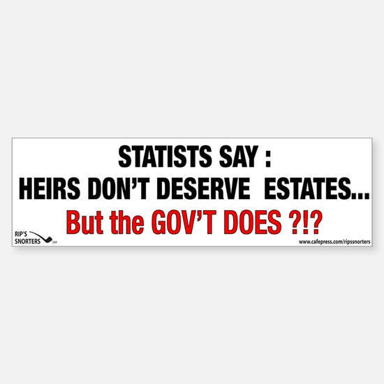 Statists Say Heirs Don't Dese Sticker (Bumper)