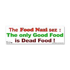 The Food Nazi Sez: Car Magnet 10 x 3