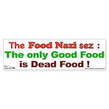 The Food Nazi Sez: Bumper Sticker