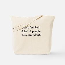 None at all Tote Bag