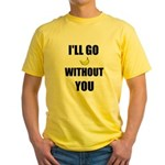 I'LL GO BANANAS WITHOUT YOU Yellow T-Shirt