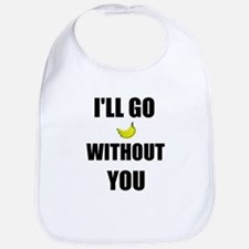 I'LL GO BANANAS WITHOUT YOU Bib