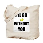 I'LL GO BANANAS WITHOUT YOU Tote Bag