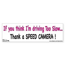 If You Think I'm Driving too Bumper Sticker