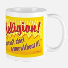 Religion. You Can't Start a War Without It-Mug