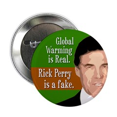 Global Warming and Rick Perry campaign button