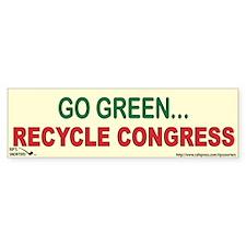 Go Green...Recycle Congress ! Bumper Sticker