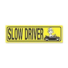 Slow Driver Car Magnet 10 x 3