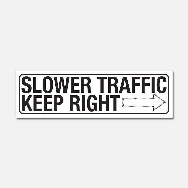 Slower Traffic Car Magnet 10 x 3