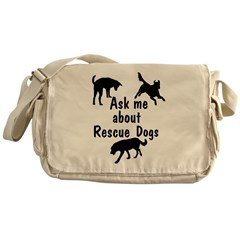 Ask Me About Rescue Dogs Messenger Bag